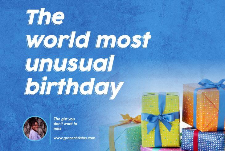 The World Most Unusual Birthday